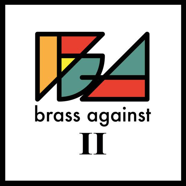 BRASS AGAINST II