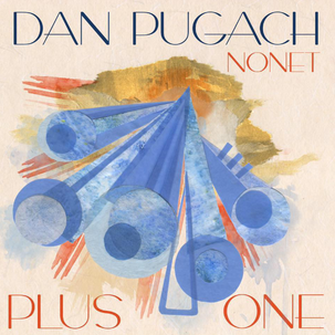 DAN PUGACH NONET | PLUS ONE