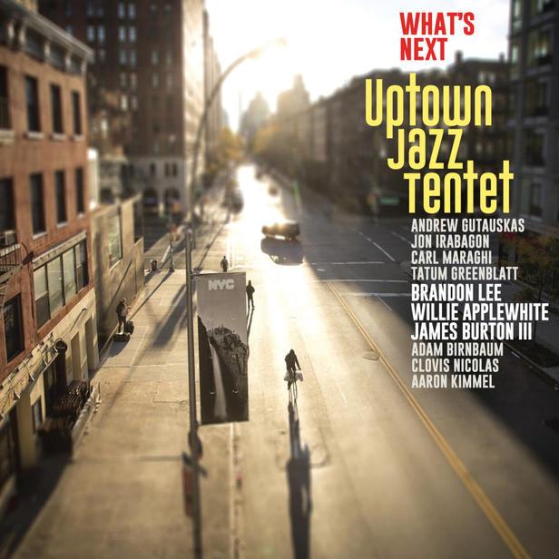 UPTOWN JAZZ TENTET | WHAT'S NEXT