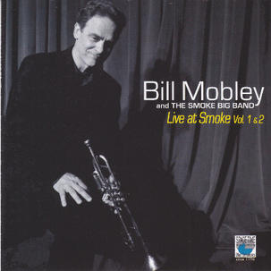 BILL MOBLEY BIG BAND | LIVE AT SMOKE VOL. 1 & 2