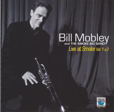 BILL MOBLEY BIG BAND | LIVE AT SMOKE VOL. 1 & 2