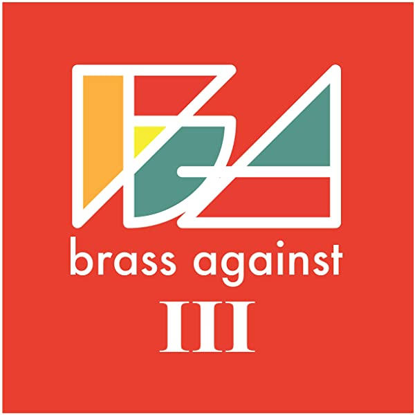 BRASS AGAINST III