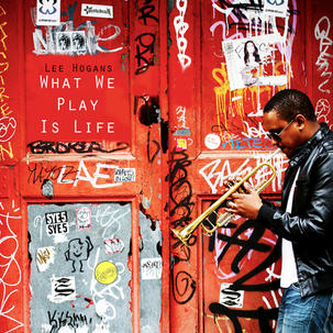LEE HOGANS | WHAT WE PLAY IS LIFE