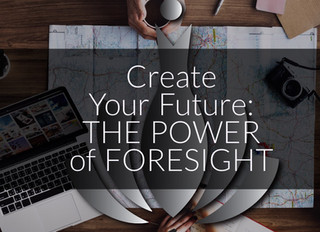 Create Your Future: The Power of Foresight