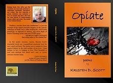 OPIATE BY KRISTEN SCOTT
