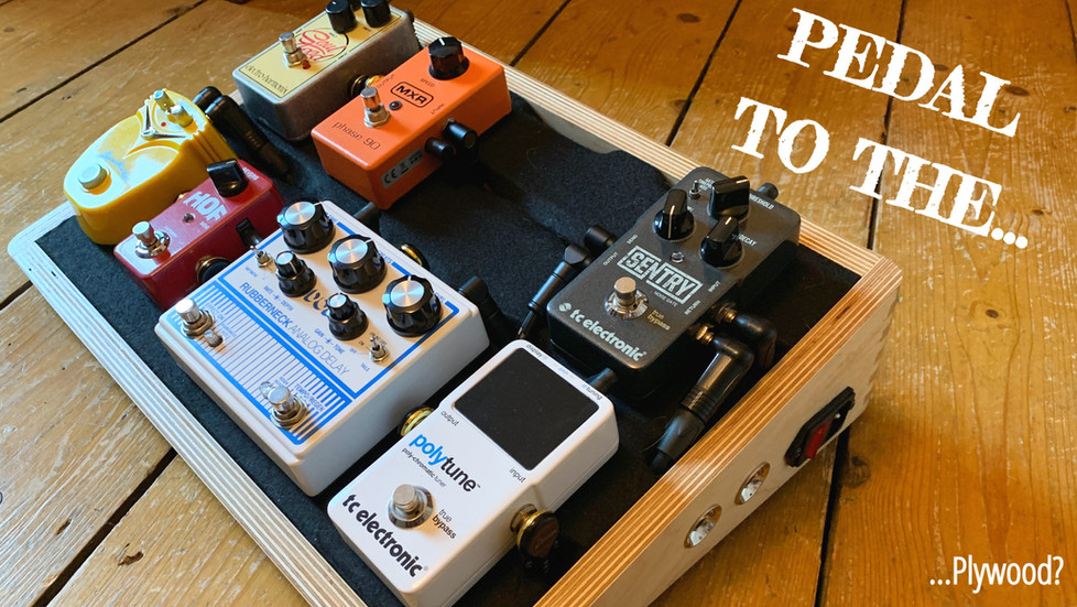 23 Pedal to the....Plywood? Guitar Pedalboard Build