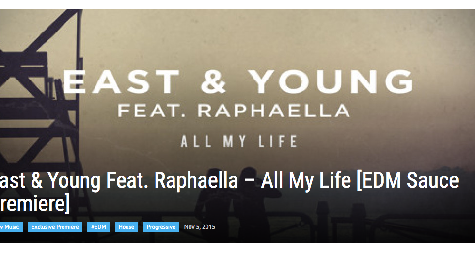 EDM Sauce Premiere: All My Life East & Young Feat. Raphaella
