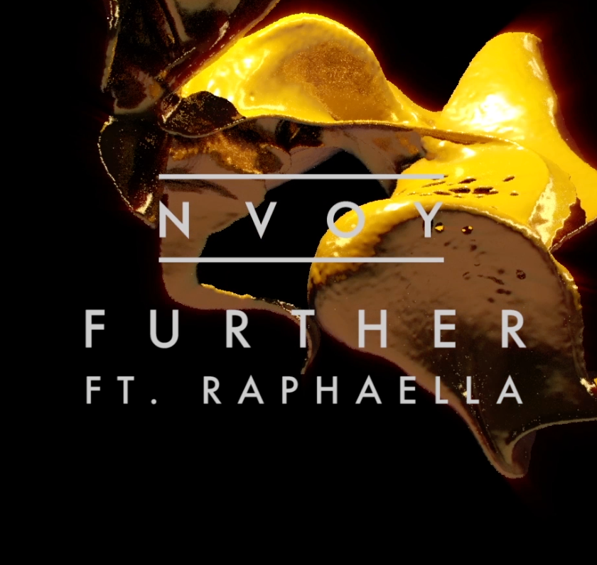 NVOY Feat. RAPHAELLA 'Further'           OUT NOW on Black Butter