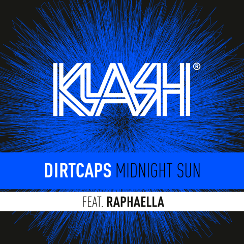 Dirtcaps Featuring RAPHAELLA 'Midnight Sun' OUT NOW on KLASH Records