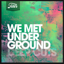 Filtr UK add 'Just Like That' to the We Met Underground Deep Cuts Playlist on Spotify