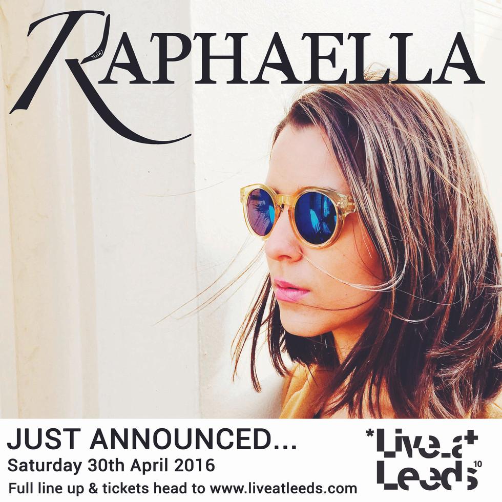 Raphaella just announced 'Live At Leeds 30th April'