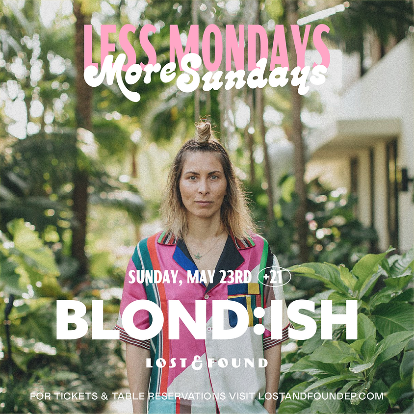 BLOND:ISH at Lost & Found
