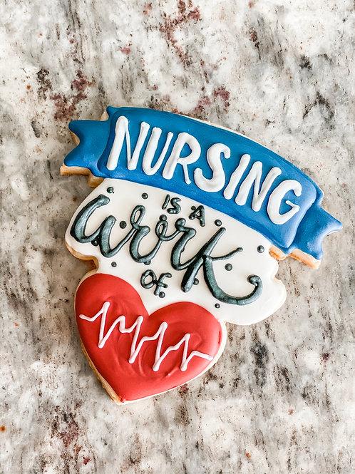 Nursing is a work of heart- SINGLE