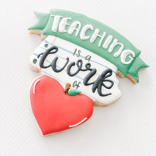 Teaching is a work of heart- SINGLE