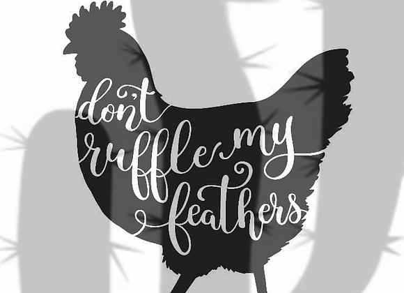 Don't Ruffle My Feathers SVG design