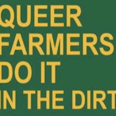 Queer Farmers Do It In The Dirt Shirt