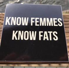 Know Femmes Know Fats Sticker
