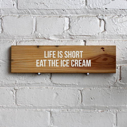 Eat the Ice Cream Wall Sign