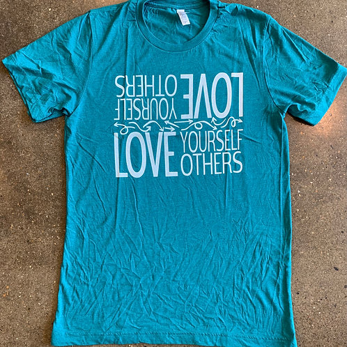 Love Yourself/Others Teal Tee