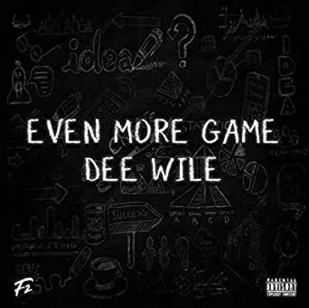 Dee Wile Drops New EP 'Even More Game'