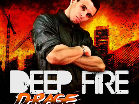 D-Rage 'Deep Fire' Debut Album