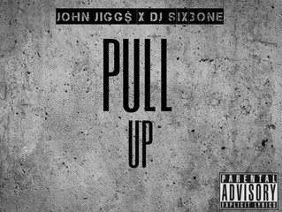 "New Music by John Jigg$, ""Pull Up"" Produced by DJ Six3one @JiggsTheGreat"