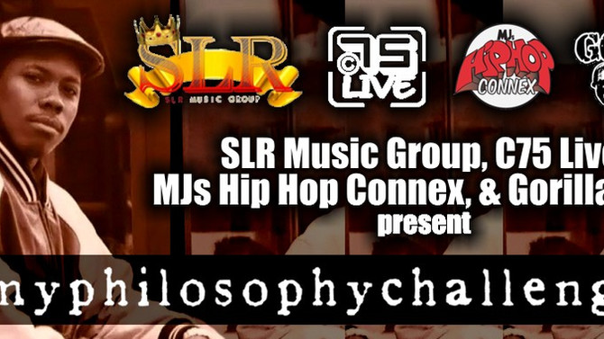 SLR Music Group, C75 Live, MJs Hip Hop Connex & Gorilla Gear Present #MyPhilosophyChallenge