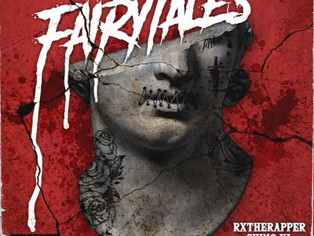 """FairyTales"" (Single) RXTHERAPPER X 80EMPIRE Ft. Chino XL & DJ EFN"