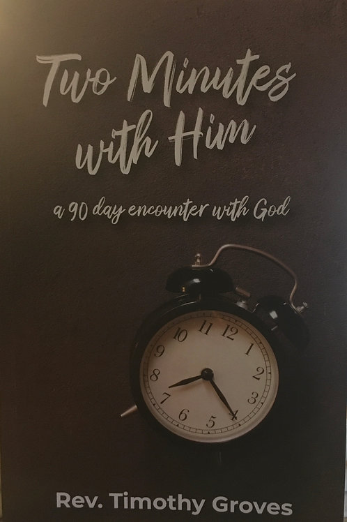 Two Minutes with Him: a 90 day encounter with God