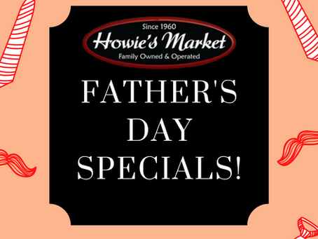 Happy Father's Day - Specials at Howie's