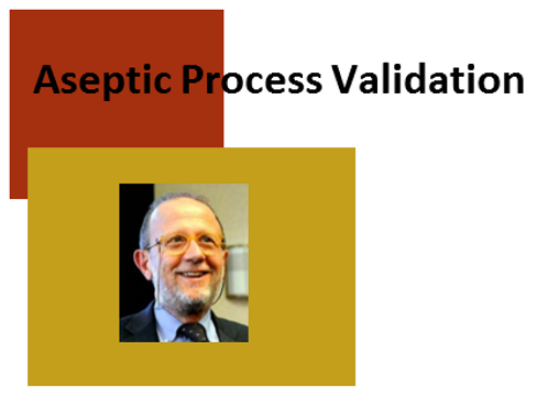 Aseptic Process Validation