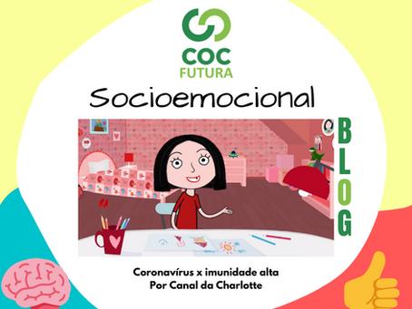 Coronavírus x imunidade alta Socioemocional Educação Infantil