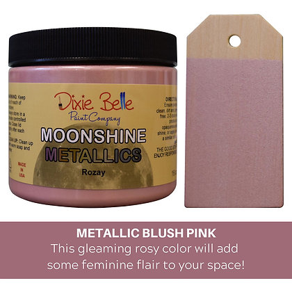 Dixie Belle Moonshine Metallic - Rozay