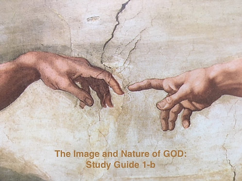 Study Guide 1-b:  Image & Nature of GOD