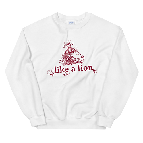 Like a Lion Unisex Sweatshirt