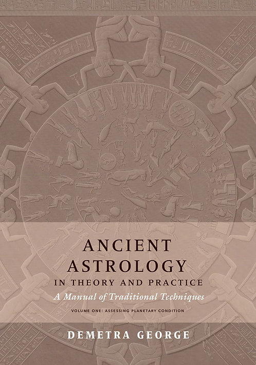 Ancient Astrology in Theory and Practice: A Manual of Traditional Techniques