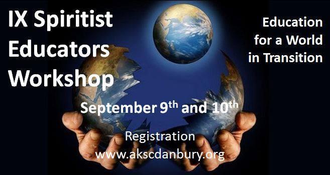 IX spiritist Educators Workshop - Spetember 9-10,2017 in Danbury, CT