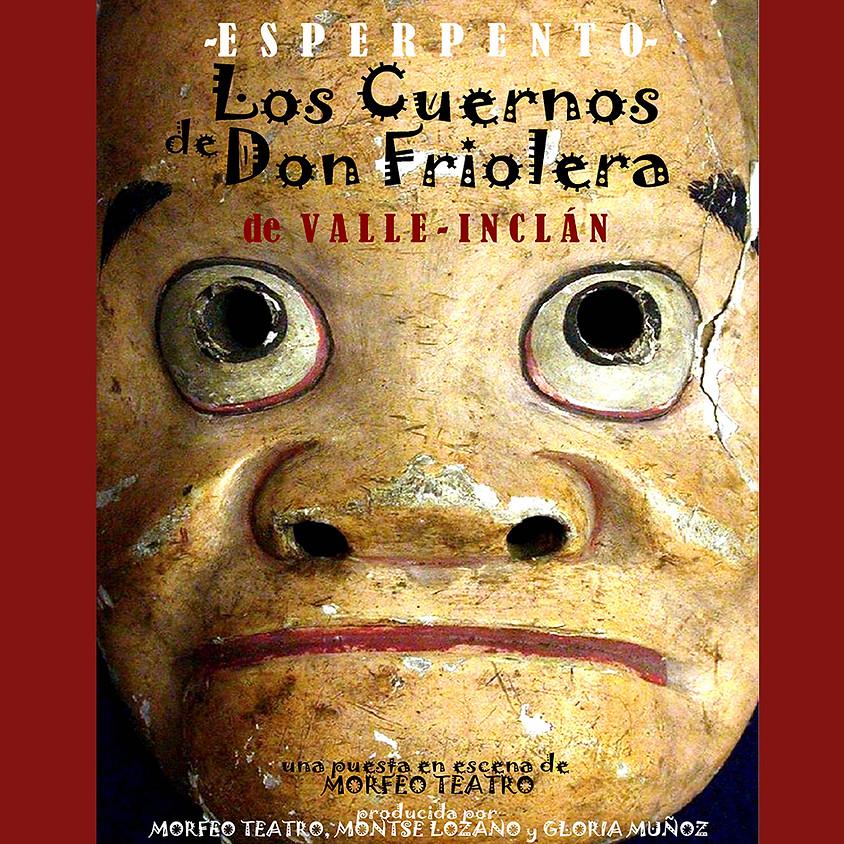 """Esperpento """"Los Cuernos de Don Friolera"""""""