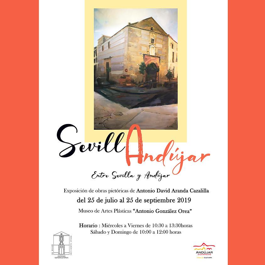 """Exposición """"Entre Sevilla y Andújar"""""""