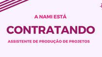 Aplique para posição de Assistente de Produção de Projetos na Rede NAMI