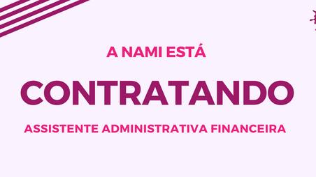 Aplique para posição de Assistente Administrativa Financeira na Rede NAMI