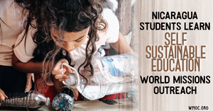 Self Sustainable Mission Trips Nicaragua With World Missions Outreach