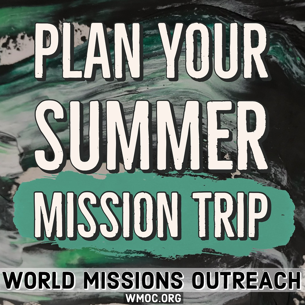 Best Summer Mission Trips World Missions Outreach