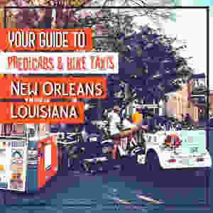 Where to Find Pedicabs and Bike Taxis New Orleans | By; Amanda Sowards at Passport Confessional