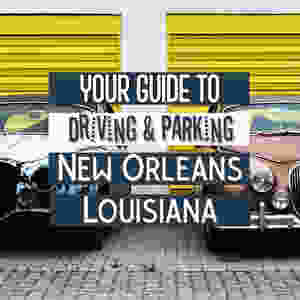 Driving and Parking in French Quarter New Orleans
