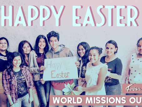 Happy Easter from World Missions Outreach