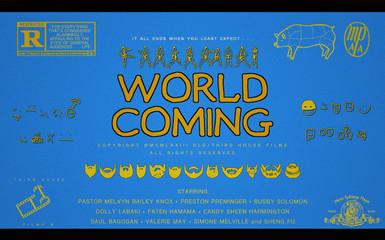 WORLD COMING