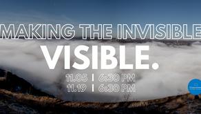 Making the Invisible Visible Webinar (11/5)