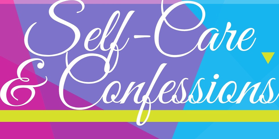 Confessions of a Lady Presents: Self-Care & Confessions