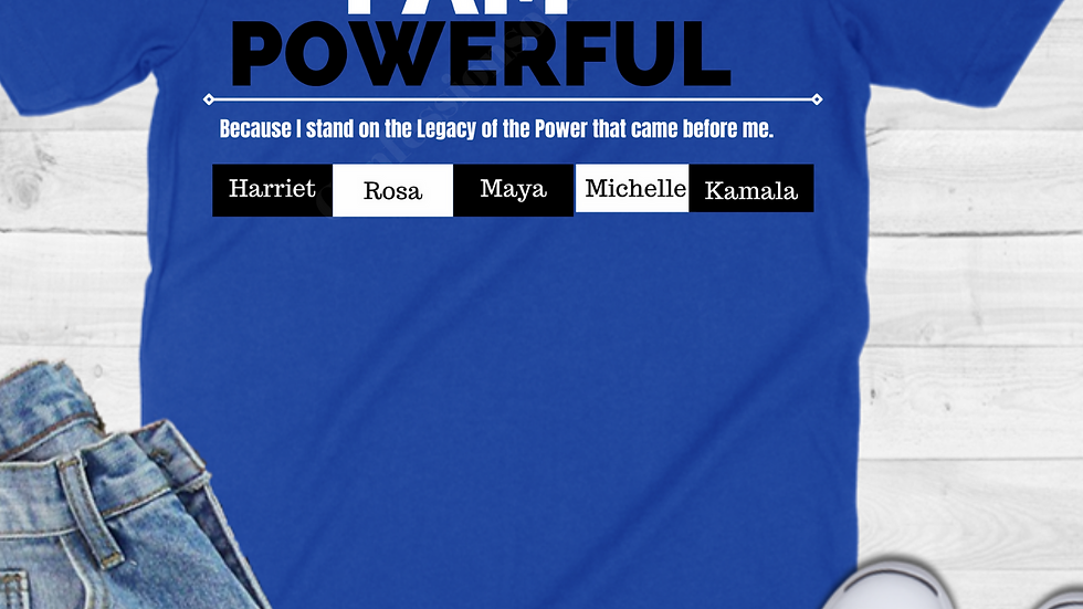 I AM Powerful Statement Tee